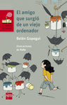 Chapter books in Spanish for kids - El amigo que surgió de un viejo ordenador