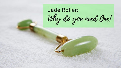 Jade Roller : Why Do You Need One?