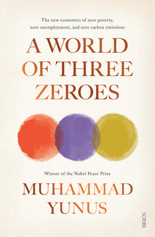 A World of Three Zeroes: the new economics of zero poverty, zero unemployment, and zero carbon emissions