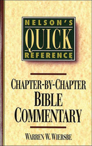Nelsons Quick Reference Chapter By Chapter Bible Commentary