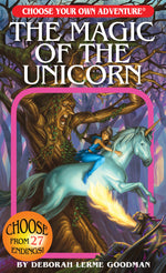 Choose Your Own Adventure The Magic of the Unicorn by Deborah Lerme Goodman