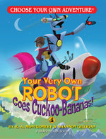 Your Very Own Robot Goes Cuckoo-Bananas!