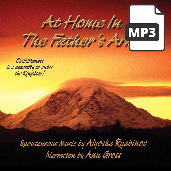At Home In the Father's Arms - Alyosha Ryabinov (MP3 Album)