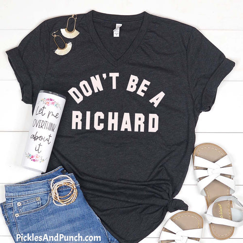 Don't be a Richard.  Don't be a dick.  Dickhead Eat a bag of dicks tshirt tee snarky edgy funny humor