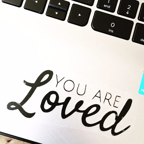 You Are Loved vinyl decals