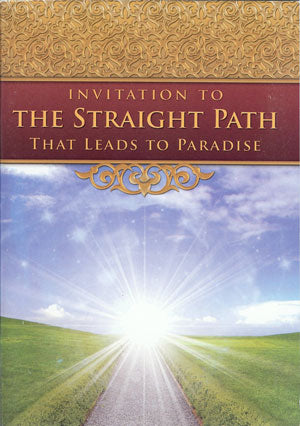 Invitation to the Straight Path that Leads to Paradise