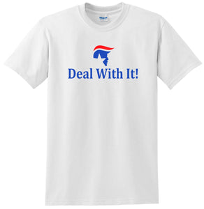 Deal With It T-shirt Funny Trump Shirt for Liberals