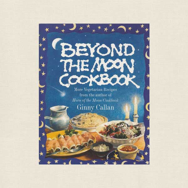 Beyond The Moon Vegetarian Cookbook