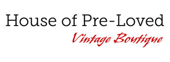 House of Pre-Loved - Vintage Boutique