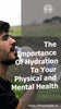 The Importance Of Hydration To Your Physical and Mental Health