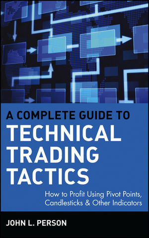 A Complete Guide to Technical Trading Tactics