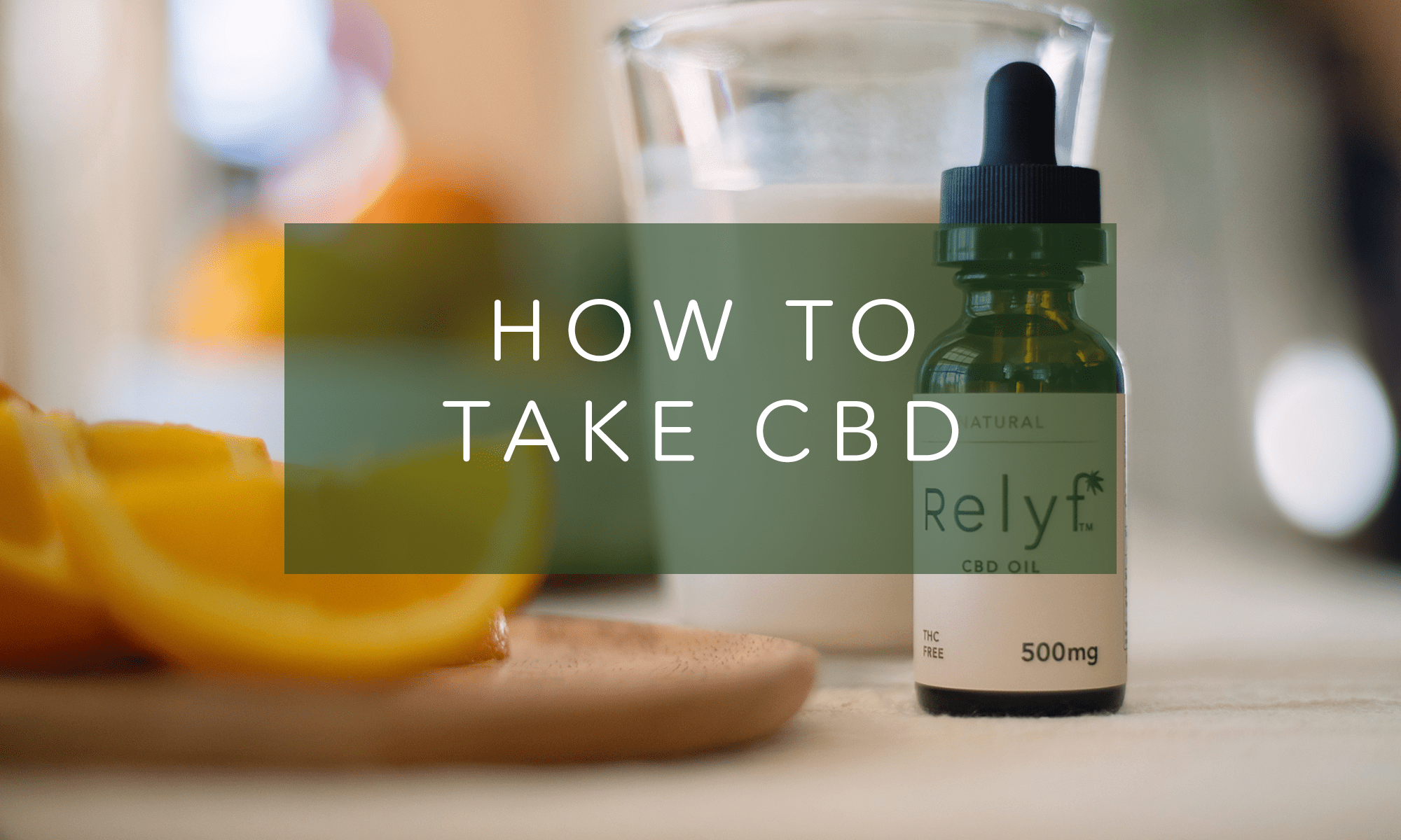 How to Take CBD: Dosing, Methods and more.