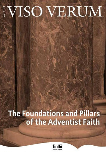 The Foundations and Pillars of the Adventist Faith