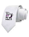 Don?ÇÖt Kill My Vibe Printed White Necktie