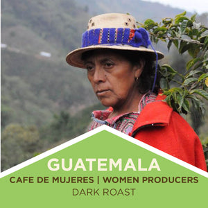 Guatemala Café de Mujeres (women producers) Dark Roast