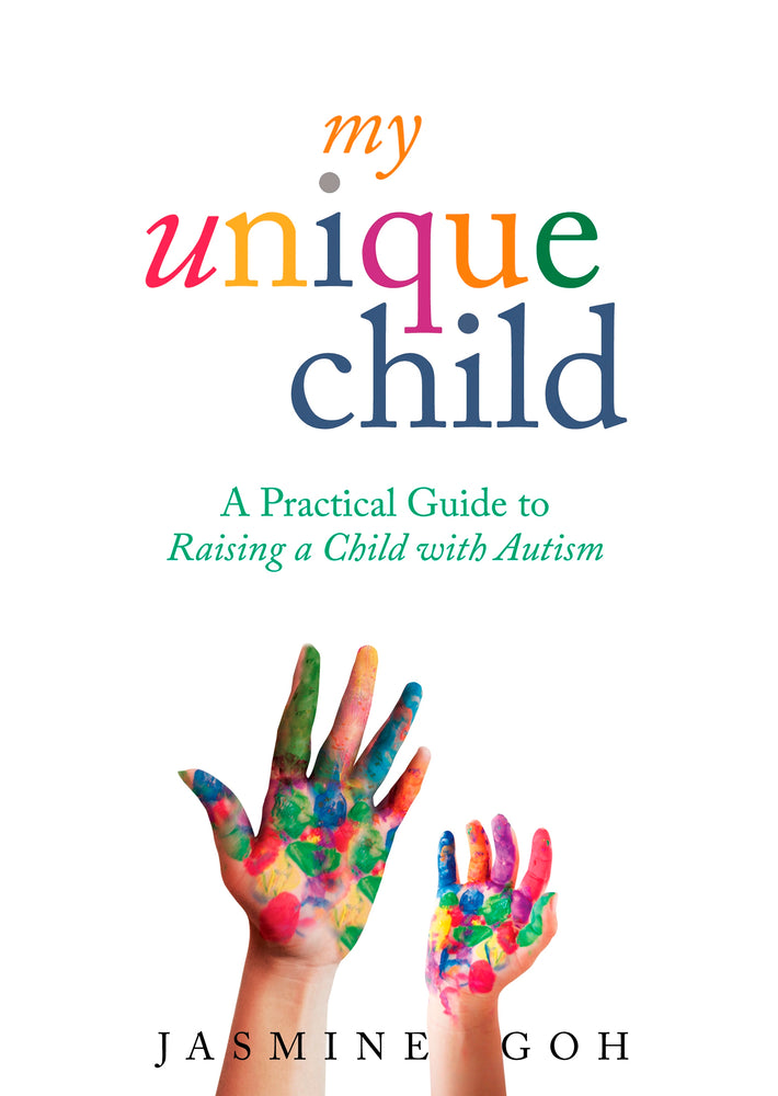 My Unique Child: A Practical Guide to Raising a Child with Autism