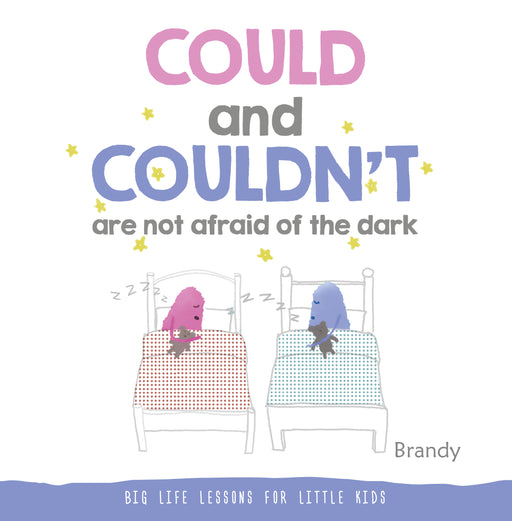 Big Life Lessons: Could & Couldn't are Not Afraid of Dark