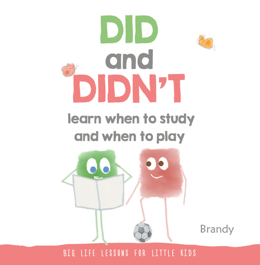 Big Life Lessons: Did & Didn't Learn When to Study & Play