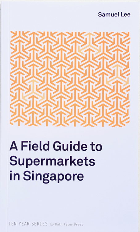 A Field Guide to Supermarkets in Singapore - Localbooks.sg