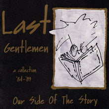 Load image into Gallery viewer, Last Gentlemen ‎– Our Side Of The Story - A Collection 84 - 89
