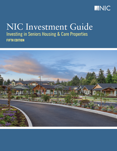 NIC Investment Guide: Investing in Seniors Housing & Care Properties, Fifth Edition