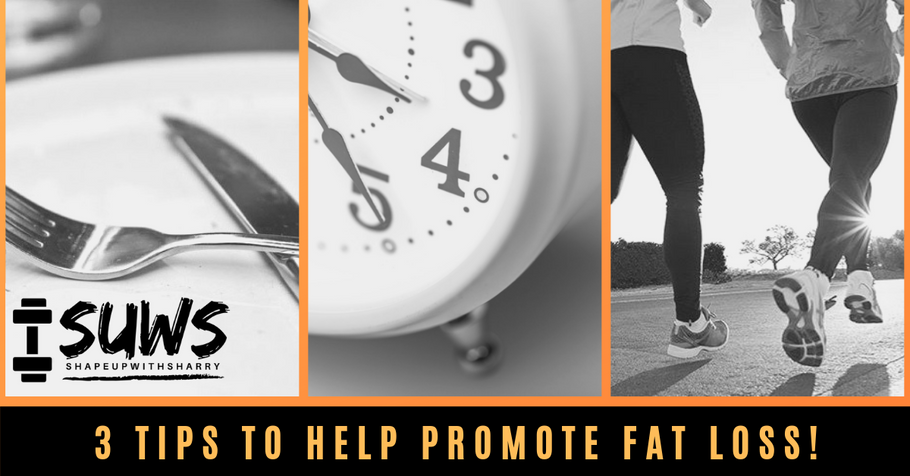3 Simple Tips to Help Promote Fat Loss!