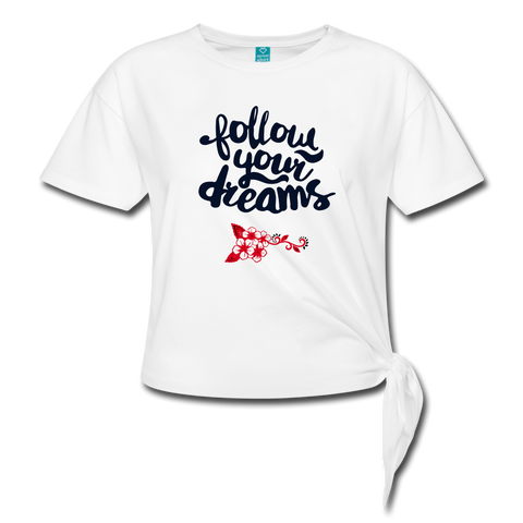 Follow Your Dreams Women's Knotted T-Shirt