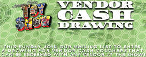 Jersey Shore Toy Show 3/31/2019 Vendor Cash Drawings!