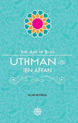 Uthman Ibn Affan, The Age of Bliss