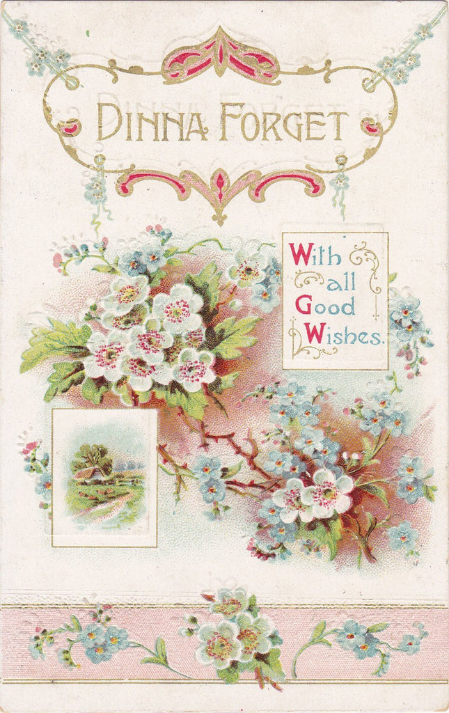 Dinna Forget- 1910s Antique Postcard- Scottish Greeting- Edwardian Floral- Motto Saying- Good Wishes- Flowers- Embossed- Used