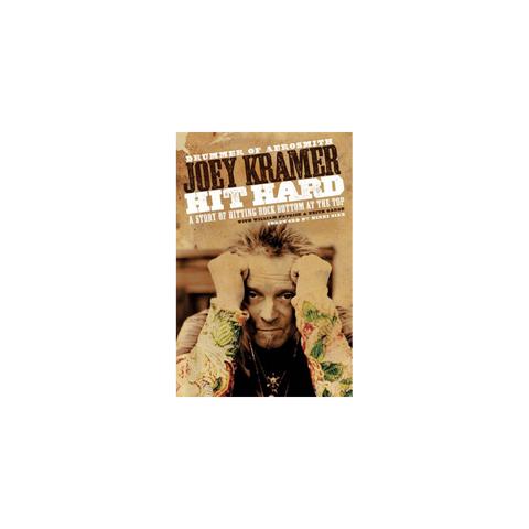 Hit Hard: A Story of Hitting Rock Bottom at the Top by Joey Kramer