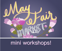 Load image into Gallery viewer, 5/05 MayFair Market Mini Workshops