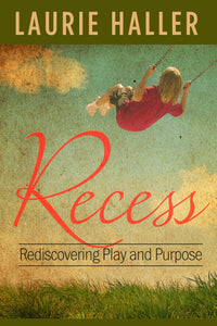 Recess: Rediscovering Play and Purpose