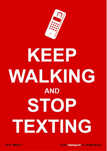 Silhouette of a mobile phone with the words keep walking and stop texting in white text on a red background.