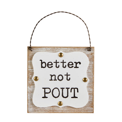 Better Not Pout Hanging Sign