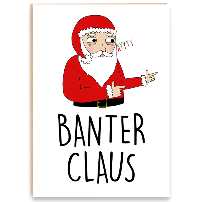 Christmas card with drawing of santa and says banter claus.