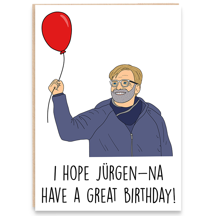 Card with Jurgen Klopp illustration and says I hope you're Jurgen-na have a great birthday.