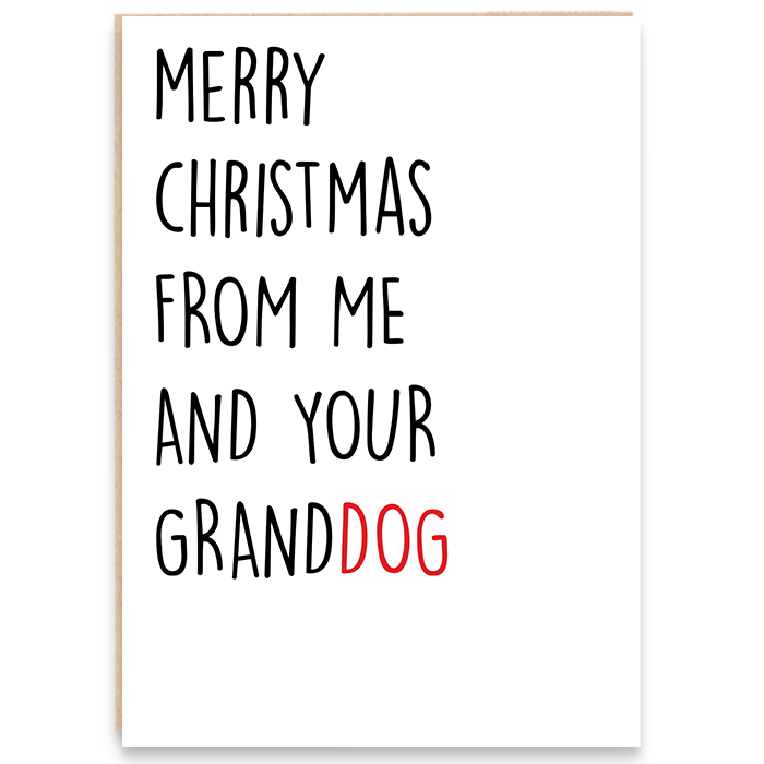 Christmas card that says merry christmas from me and your granddog.