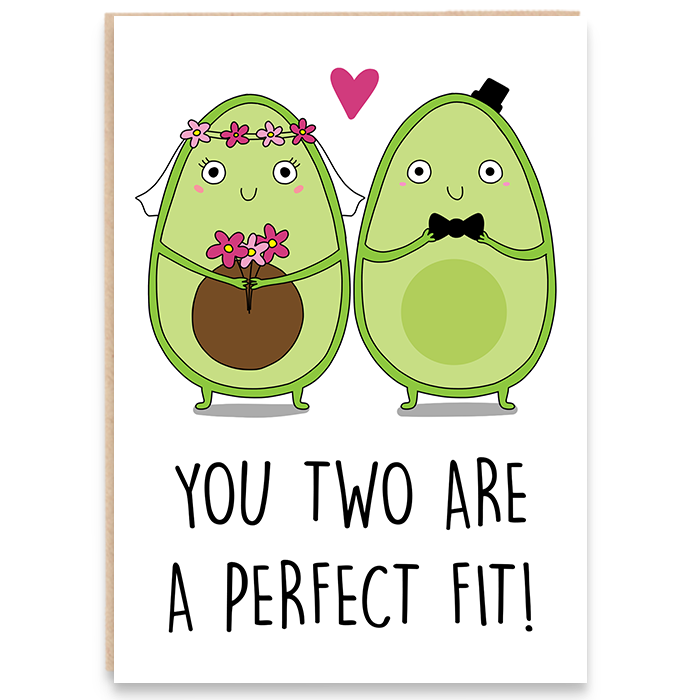 Card with an illustration of avocado bride and groom and says you two are a perfect fit.