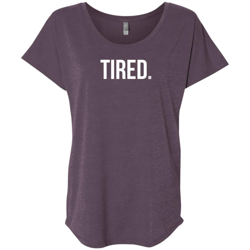 Tired. Ladies' Triblend Dolman