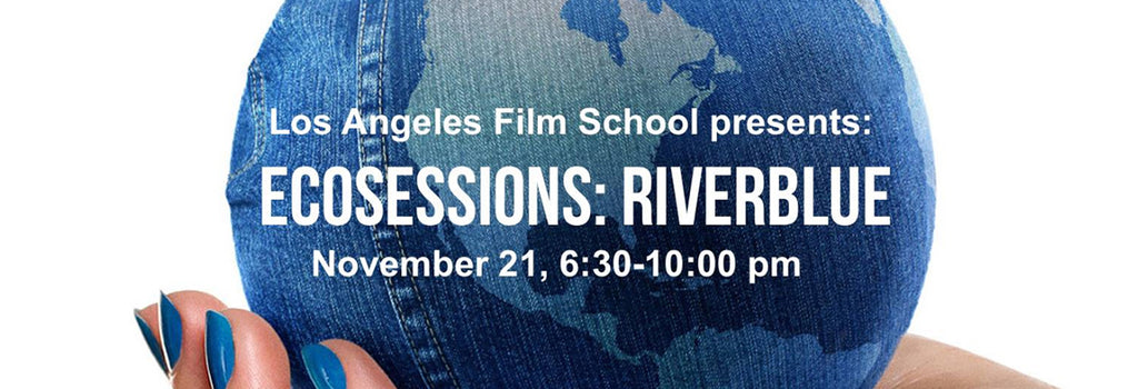 Los Angeles Film School presents: EcoSessions: RiverBlue