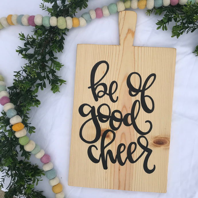 Be of Good Cheer Bread Board