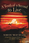"A Tenth of a Second To Live, Norvin ""Bud"" Evans - Blue Note Publications, Inc"