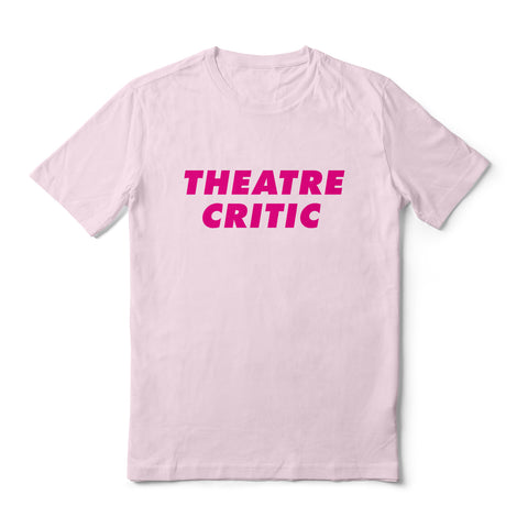 Theatre Critic T-Shirt (Pink)