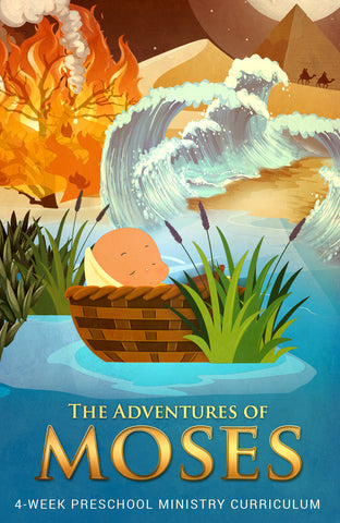 The Adventures of Moses 4-Week Preschool Ministry Curriculum
