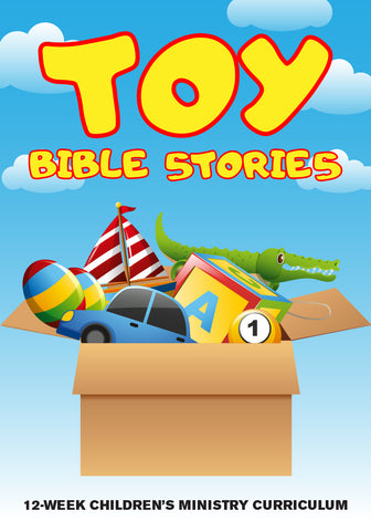 Toy Bible Stories 12-Week Children's Ministry Curriculum