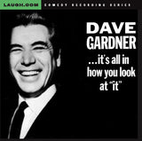 "Dave Gardner - ...it's all in how you look at ""it"""