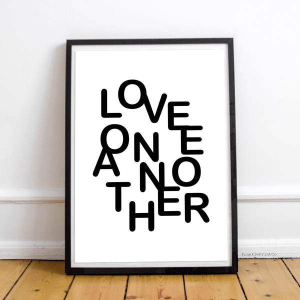 Love One Another Black & White Art Print