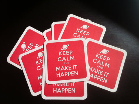 Keep Calm and Make It Happen - set of 4 coasters