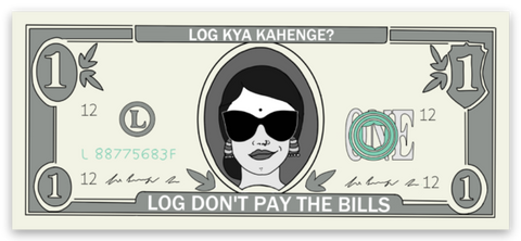 Log Don't Pay The Bills - Sticker